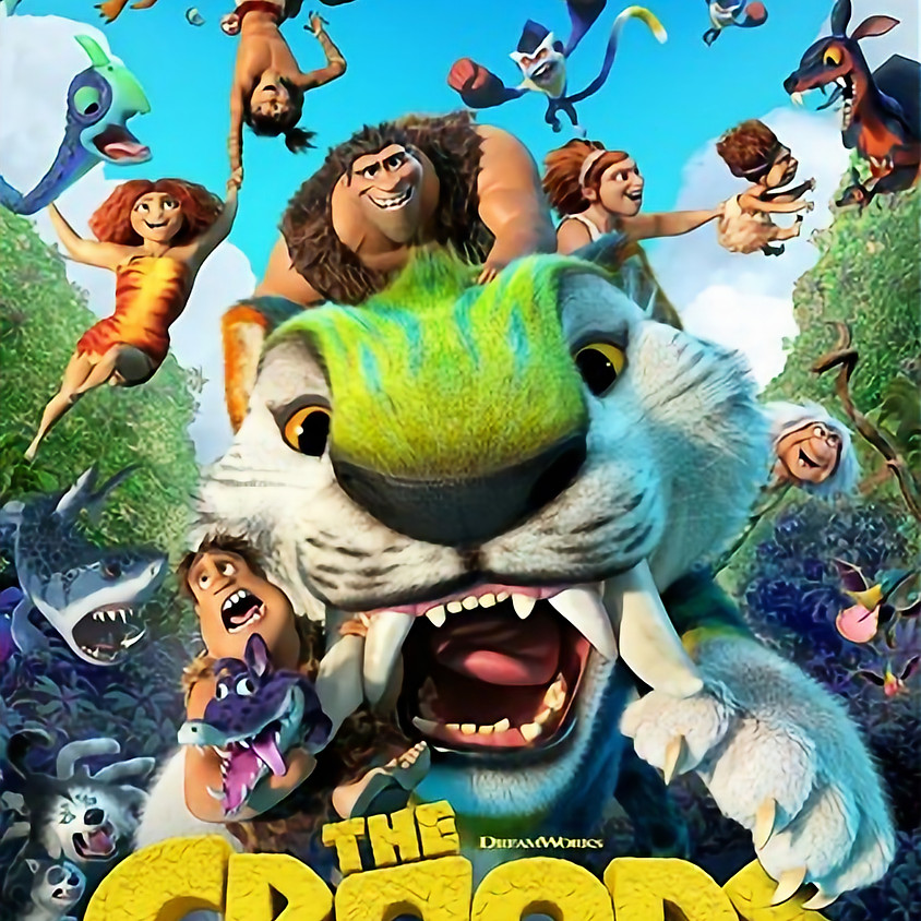Croods 2 - 6:30pm Showtime