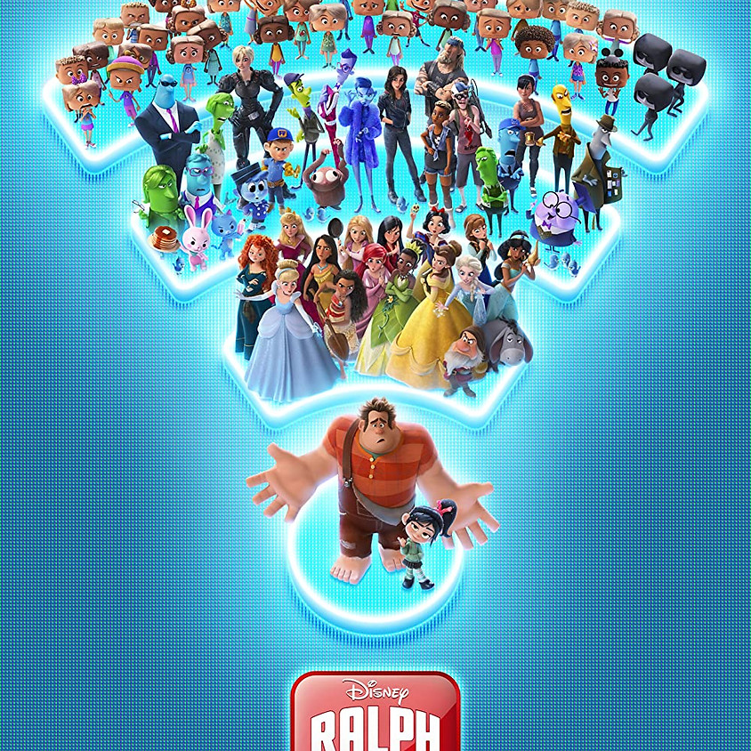 Ralph Breaks the Internet - 6:30pm Showtime