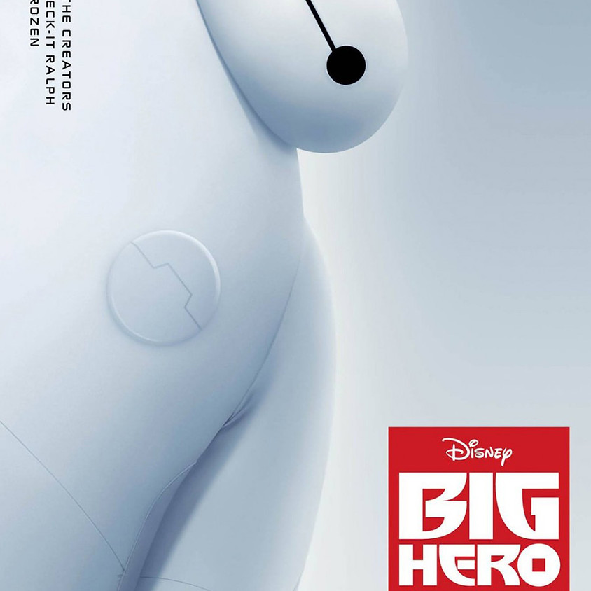 Big Hero 6 - 6:30pm Showtime