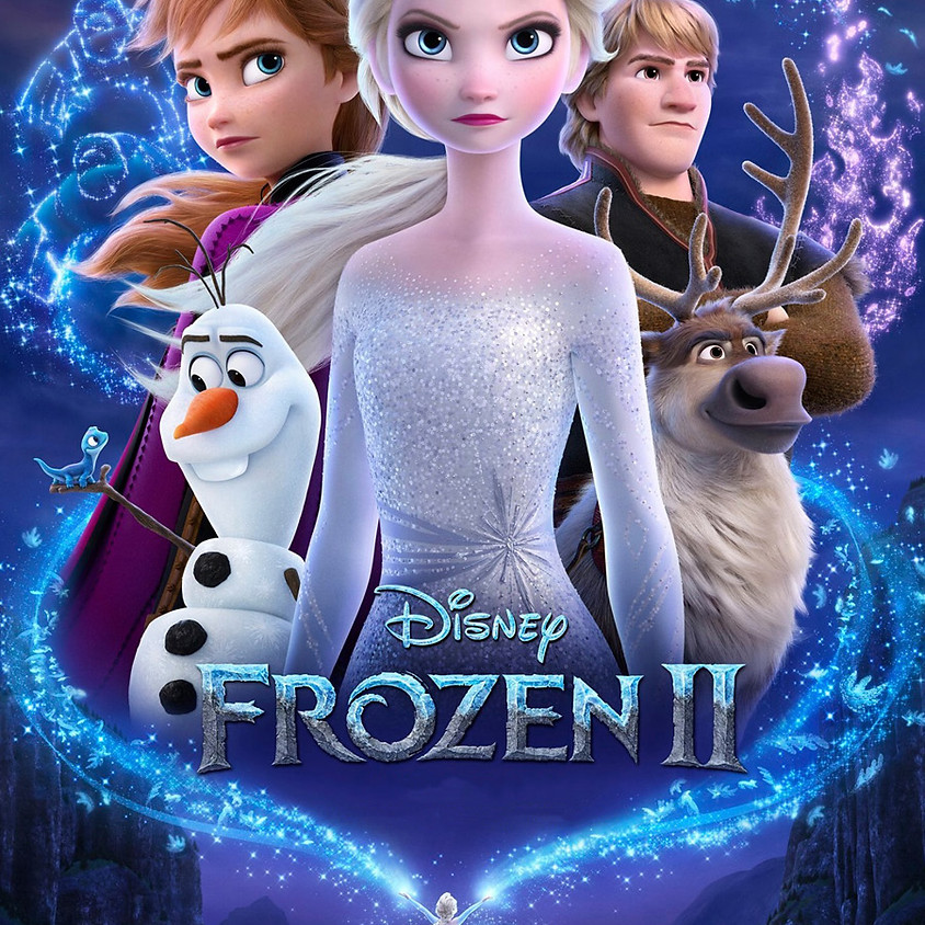 Frozen II - 6:30pm Showtime