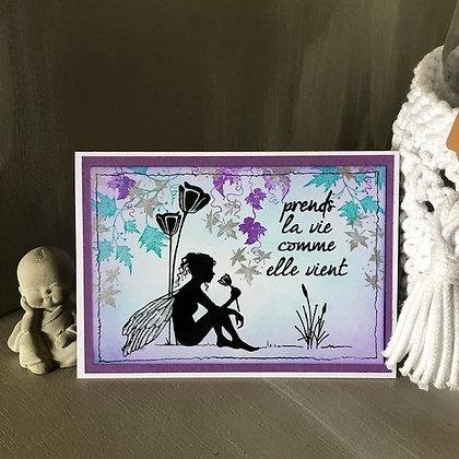 Carte ''Prends la vie comme elle vient'' avec petite fée