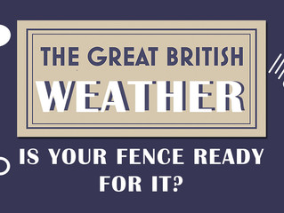 The Great British Weather: is your fence ready for it?