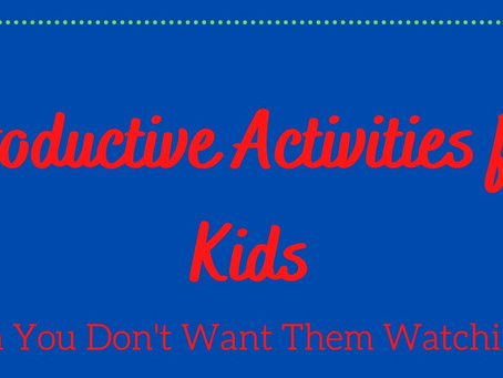 Productive Activities for Your Young Students- When You Don't Want Them Watching TV