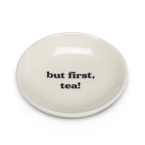 Tea Time Mini Plate-But First..
