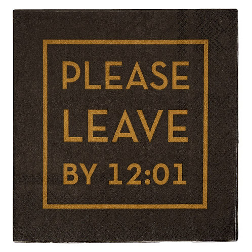 Please Leave By 12:01 Cocktail Napkin (Set of 16)