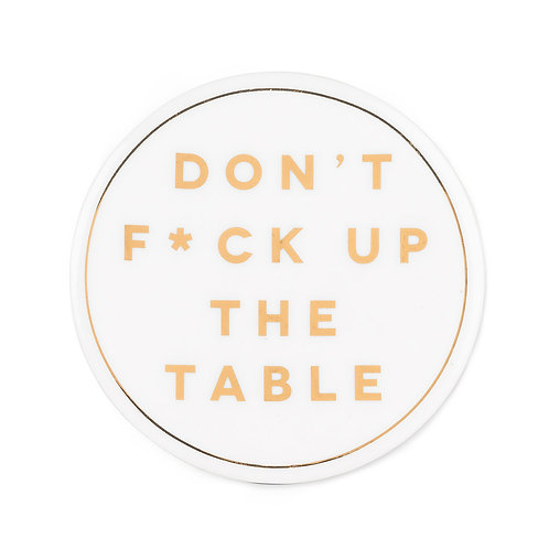 Cheeky Coasters- Don't F*ck Up the Table