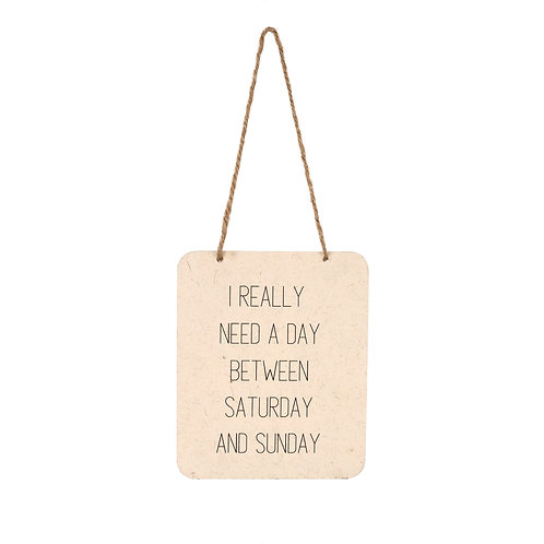 Need A Day Sign