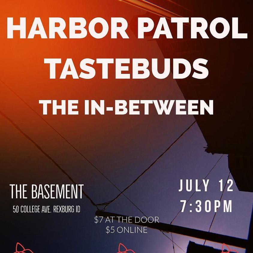 The In-Between, Harbor Patrol, Tastebuds