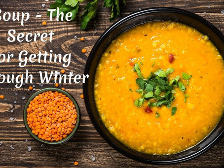 Soup, the Secret for Getting Through Winter