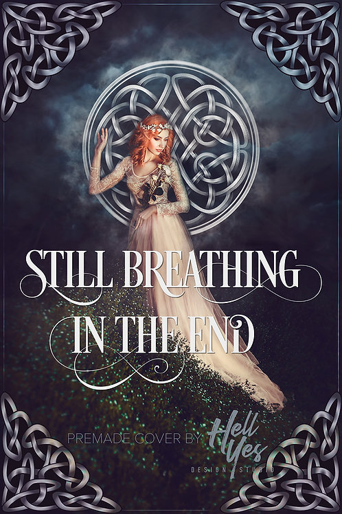 Still Breathing in the End
