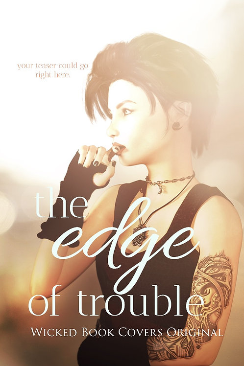 The Edge of Trouble