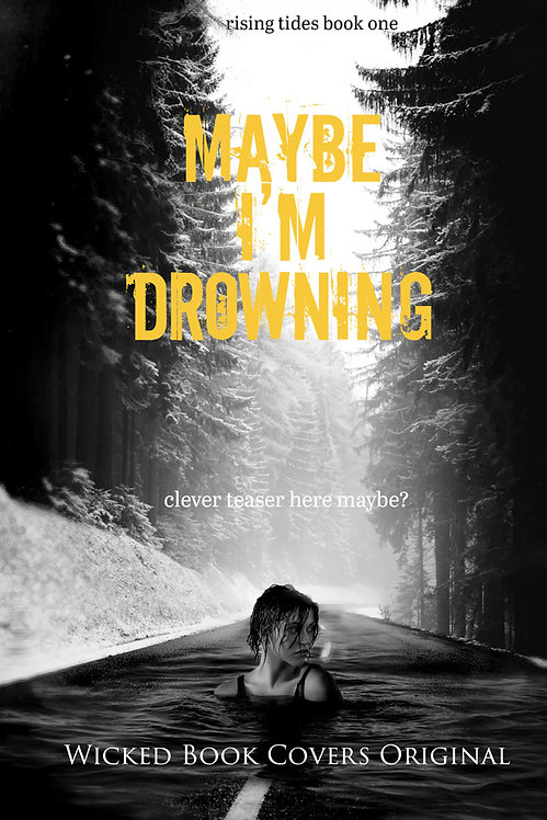 Maybe I'm Drowning