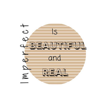 Imperfect is Beautiful and Real Poster