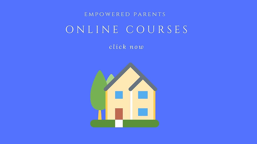Empowered Parents - Online Courses