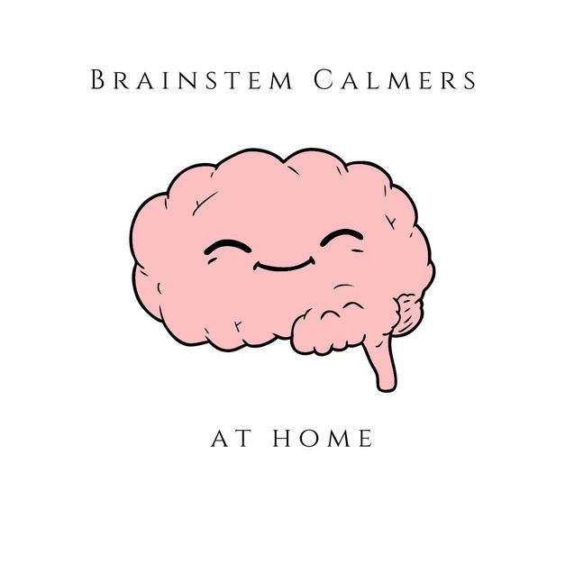 Brainstem Calmers at Home