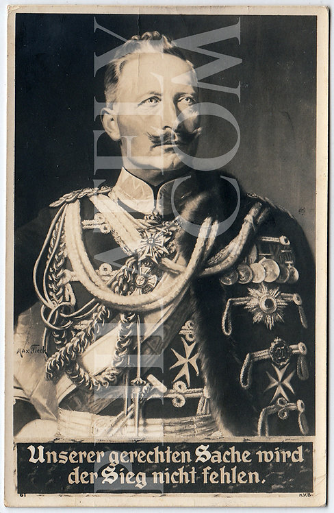 German Empire (Deutsches Reich) Military Propaganda Postcard- Kaiser Wilhelm II