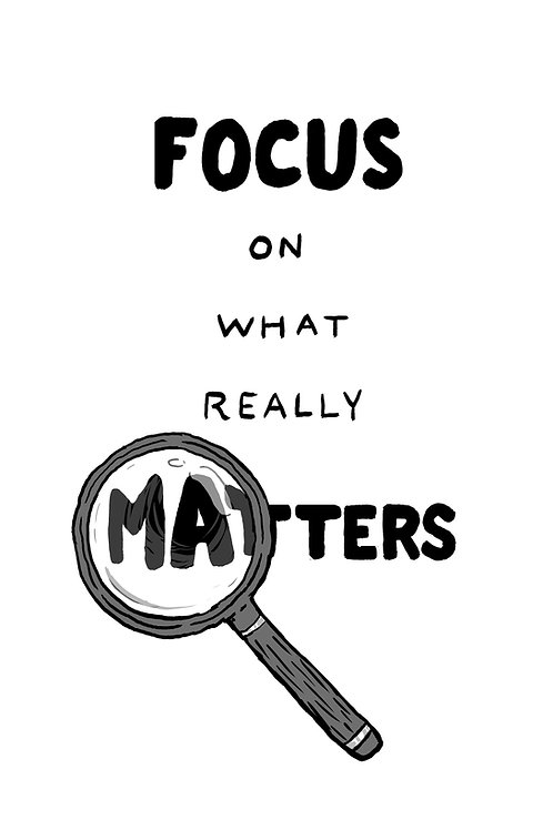 Focus On What Really Matters