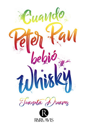 Cuando Peter Pan bebió whisky. Joaneta Dreams