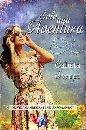 Solo una aventura /Calista Sweet