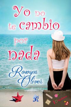 YO NO TE CAMBIO POR NADA - ROWYN OLIVER