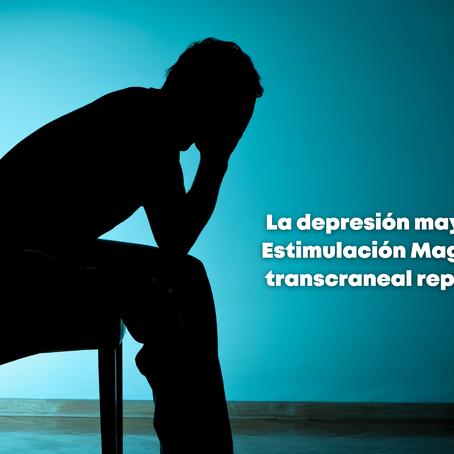 La Depresión Mayor y  la Estimulación Magnética Transcraneal repetitiva