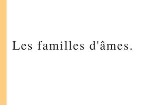 Les familles d'âmes.