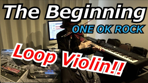 野武大誠 ONE OK ROCK - The Beginning Loop Violin