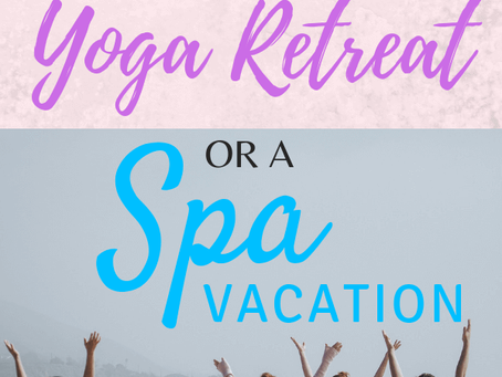 TIPS ON SELECTING A YOGA RETREAT OR A SPA VACATION