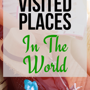 50 Most Visited Places In The World