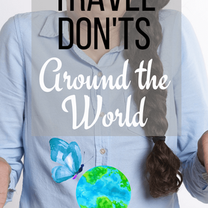 The Biggest Travel Don'ts Around the World