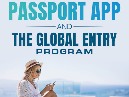 WHAT YOU NEED TO KNOW ABOUT MOBILE PASSPORT APP AND THE GLOBAL ENTRY PROGRAM
