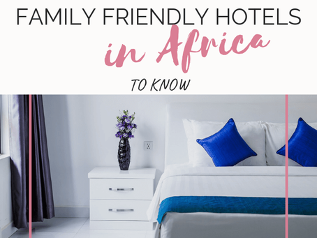 20 best family-friendly hotel to stay in Africa