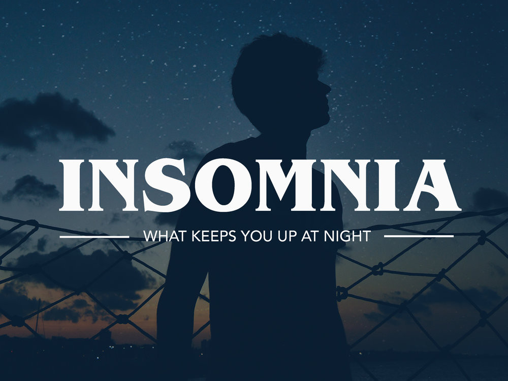 Insomnia: What Keeps You Up At Night