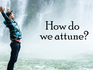 How to Attune and Let Love Lead.