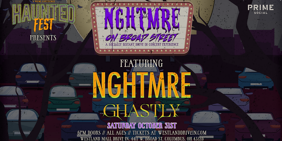 Haunted Fest Presents: NGHTMRE On Broad Street ft. NGHTMRE & Ghastly - Columbus, OH (Drive-In Show)