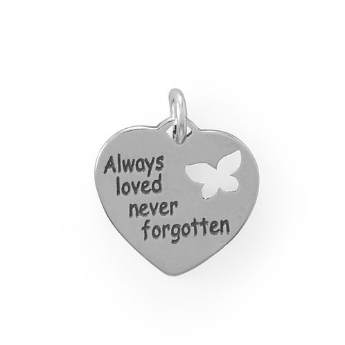 """Always loved, never forgotten"" Charm"