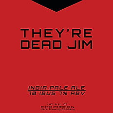 They're Dead Jim - IPA