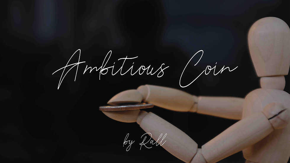 Ambitious Coin by Rall