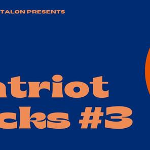 Patriot Picks #3
