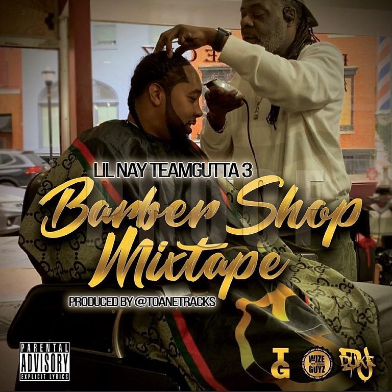 "LIL NAY - Team Gutta 3 ""The Barbershop Mixtape"""