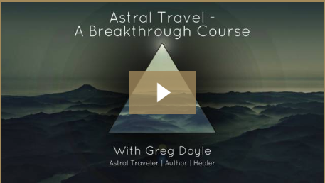 astral travel - a breakthrough online course with greg doyle