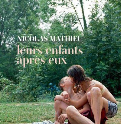« Leurs enfants après eux » de Nicolas Mathieu, une chronique de la France d'en-bas