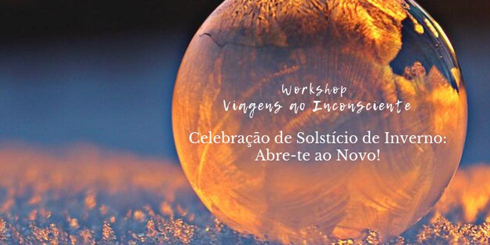 Workshop: Viagens ao Inconsciente - Celebração de Solstício de Inverno: Abre-te ao Novo