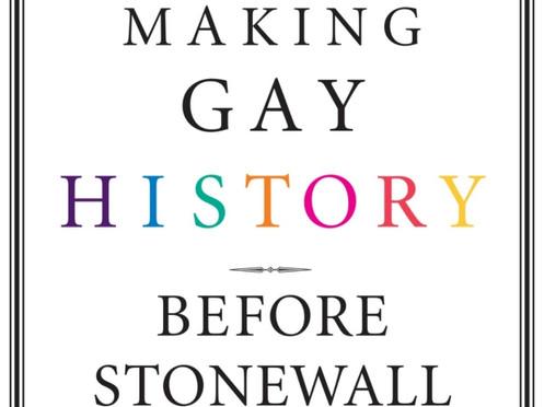 Making Gay History Before Stonewall