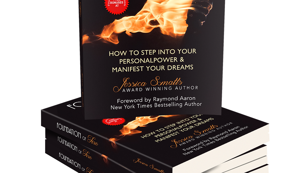 Foundation of Fire:  How to Step Into Your Personal Power & Manifest Your Dreams