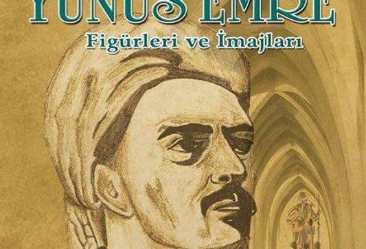 Yeni Türk Şiirinde Yunus Emre Figürleri ve İmajları
