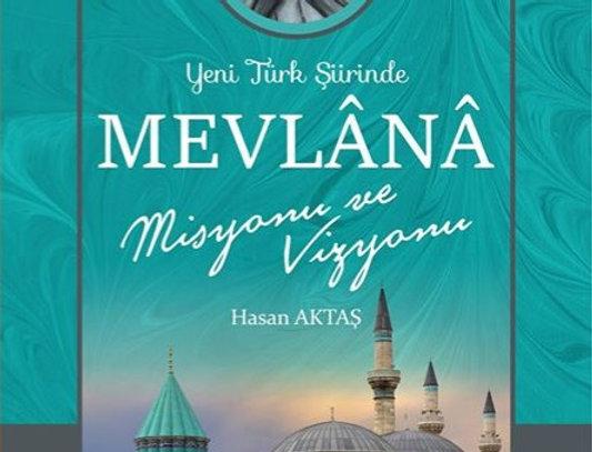 Yeni Türk Şiirinde Mevlana Okulu ve Misyonu