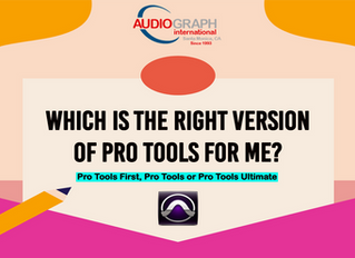 Which Is The Right Version of Pro Tools For Me?