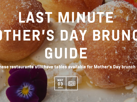 Last Minute Mother's Day Brunch Guide