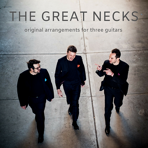 Great Necks CD: Original Arrangements for Three Guitars